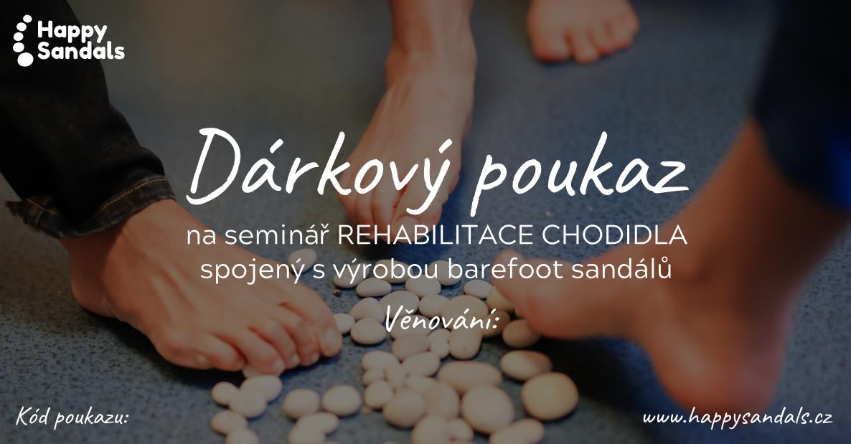 Dárkový poukaz naseminář Rehabilitace chodidla svýrobou barefoot sandálů